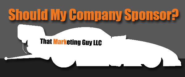 Sponsorship Marketing Article by That Marketing Guy LLC with Dragster Logo